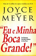Eu e minha boca grande - Joyce Meyer by DaniloMoreno2