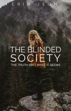 THE BLINDED SOCIETY by heartwitched