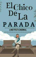 El Chico De La Parada. by NotPeopleNormal