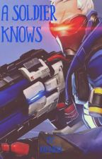 A Soldier Knows  [ Soldier 76 x Reader ] by xxKnbxx