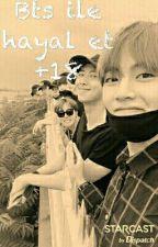 Bts ile hayal et +18 by koreangirl44