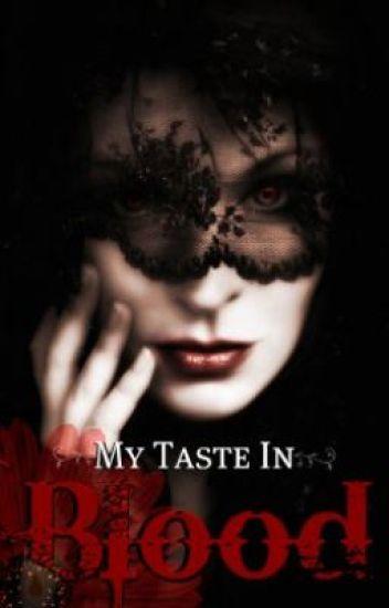 My Taste In Blood