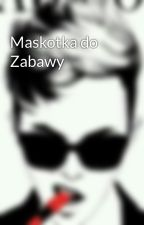 Maskotka do Zabawy by JerryGerage
