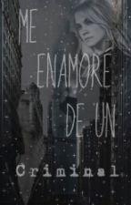 Me Enamore De Un Criminal (GERNAY) by YashuFelice