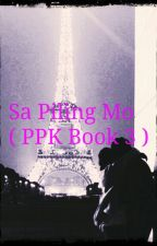 Sa Piling Mo ( PPK Book 3 ) by iconique_18