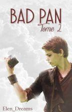 Bad Pan [TOME 2] - Voyage Vers L'inconnu by Elen_Dreams
