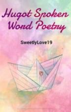 Hugot Spoken Word Poetry [Soon To Be Published] by SweetlyLove19