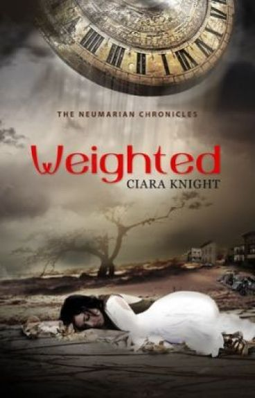 Weighted (The Neumarian Chronicles) by ciaratknight