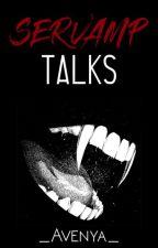 Servamp Talks by Aventuraxoxo