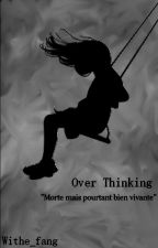 Over Thinking [GirlXGirl] by Withe_fang