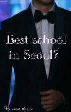 Best school in Seoul? [VKOOK] by leesangmie