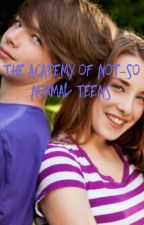 The Academy of Not-So Normal Teens by IntrovertedSci-fiFan