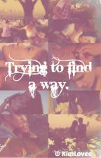 Trying to find a way. - j.b. (IKYNL #2) by KimLovee