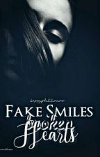 Fake Smiles, Broken Hearts by happyglitternow