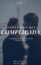 Garota mais que complicada by Rafa_Bs_S2