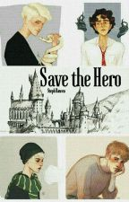 Save the Hero //Drarry FF ✓ by Steph_Rawen