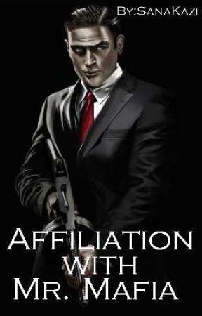 Affiliation with Mr. Mafia by SanaKazi