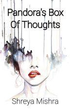 Pandora's Box Of Thoughts by Phoenix217