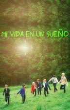 Mi vida en un sueño~BTS by NotTipicalGirl