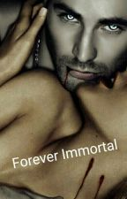 Forever Immortal by SavannahH1nes