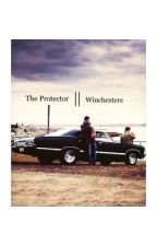 The Protector || Winchesters by mysticangelss
