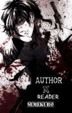 Author X Male/Fem Reader by SemeKuro