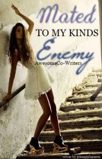 (ON HOLD) Book 2: Mated to my Kind's Enemy by AwesomeCo-Writers