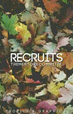 Recruits by TheMentorsCommitee