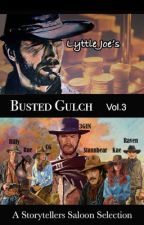 Busted Gulch Vol. 3 by storytellers-saloon