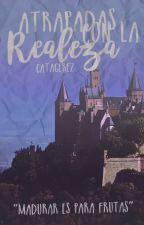Atrapadas con la REALEZA!! #SSW by CataGerez