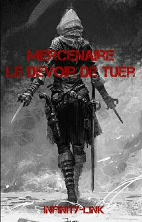 Mercenaire : le Devoir de Tuer [ONE-SHOT] by Infinity-link