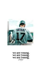 WE ARE YOUNG | k. bryant by krisbryants