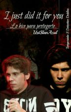 I just did it for you [Lo hice por ti] by UstSlanAzul