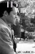 His Wings.. (Castiel X Reader) by Danosaurious