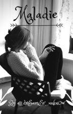 Maladie by a_drEamEr_unkn0w