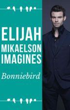 Elijah Mikaelson Imagines by bonniebird