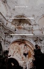 Possibilities | Z.M AU  by BookOfBandz