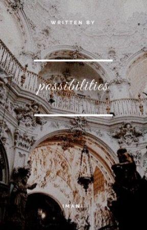 Possibilities | Z.M AU  by BookOfBandz