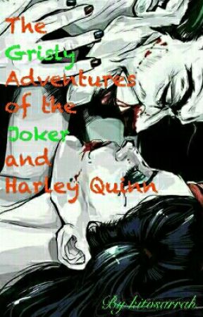 The Grisly Adventures of the Joker and Harley Quinn  by kitosarrah