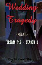 Wedding Tragedy   MEANIE [SELESAI] by FlowerHug