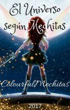 EL UNIVERSO SEGÚN MECHITAS by colourfulmechitas