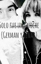 Solo Fue Una Noche (Gernay) *Hot* [Terminada] by Rxbelxngel