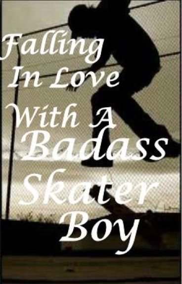 Falling In Love With A Badass Skater Boy