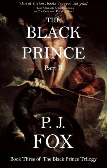 The Black Prince: Part II (SEQUEL to The Black Prince: Part I) by pjfoxwrites