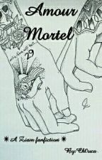 Amour Mortel (Ziam Mayne) [ SLOW UPDATES ]  by Ch0uca