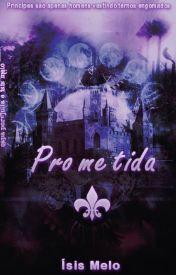 Prometida - O Principe e a Plebéia (IsisMelo)