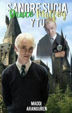 Draco Malfoy Y Tu [Pausada] by maddiaranguren