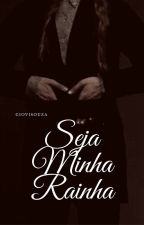 Seja Minha Rainha by GioviSouza
