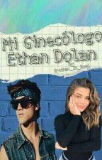 Mi ginecólogo | Ethan Dolan | Libro1 by Grethan_Is_Real