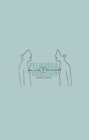 Peligrosa Obsesión |adaptación| [lutteo] En edición. by nextolutteo